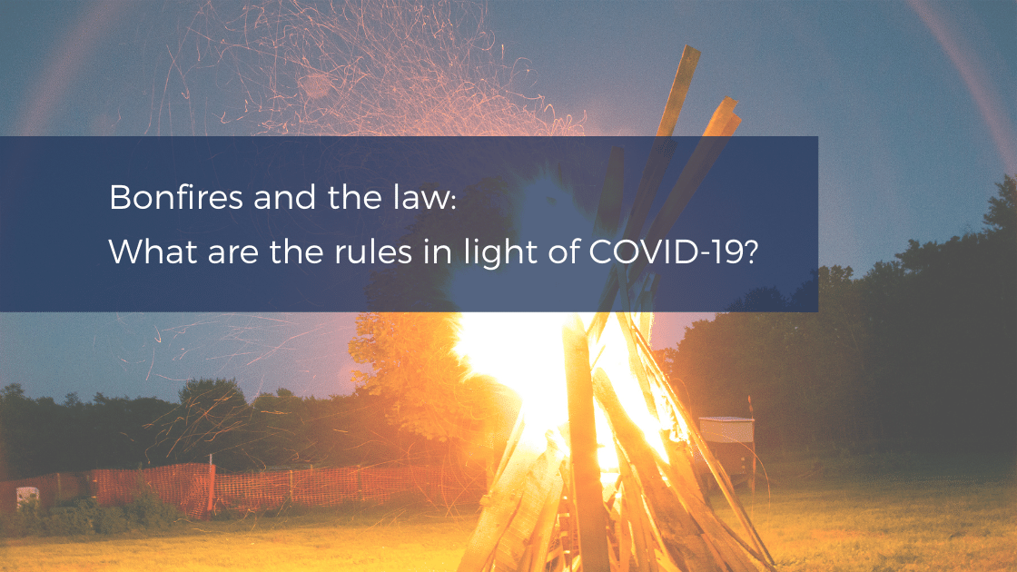 Bonfires, COVID-19 and the law