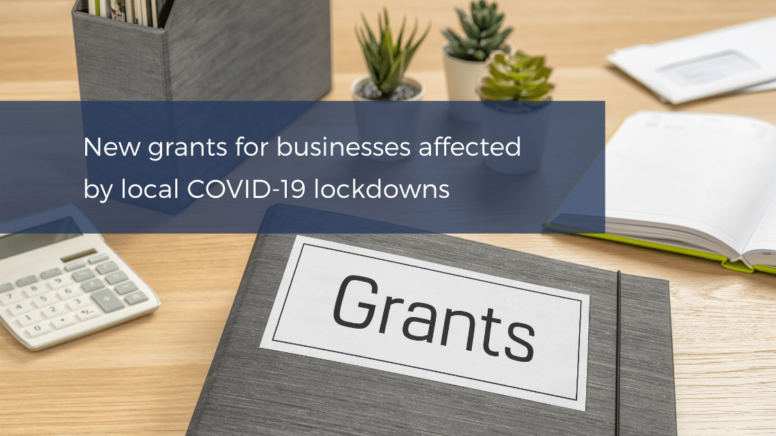 COVID-19 grants for businesses affected by local lockdowns