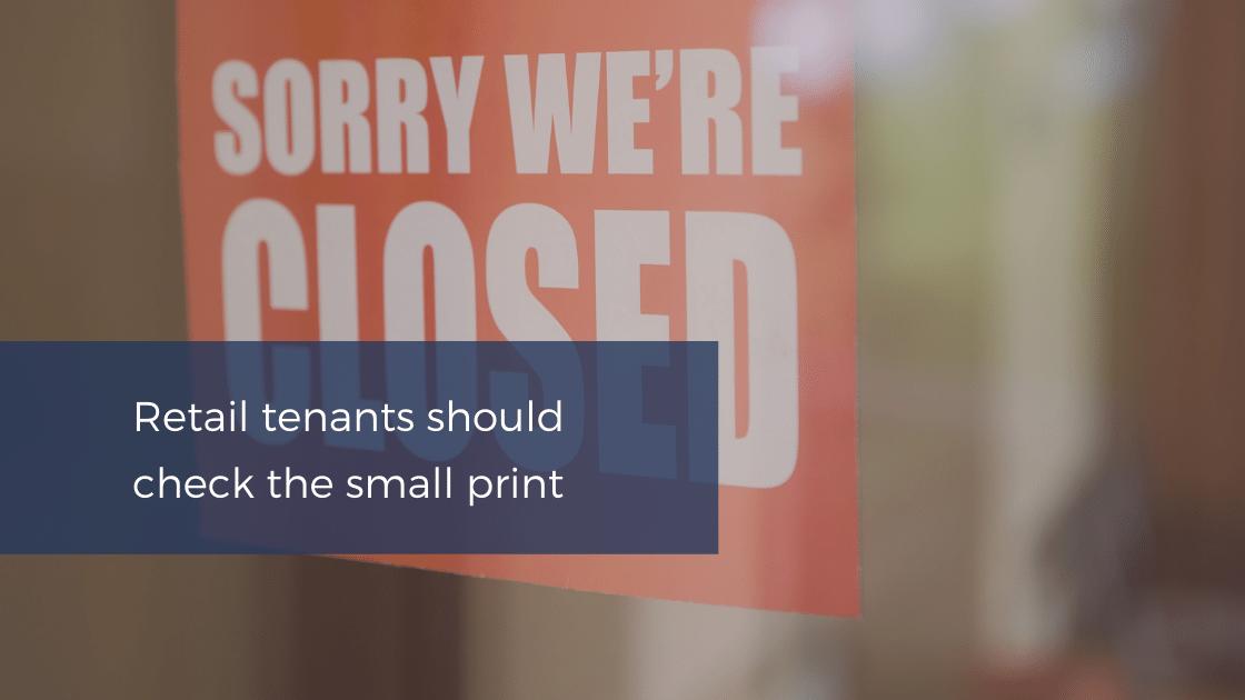 Retail tenants check the small print