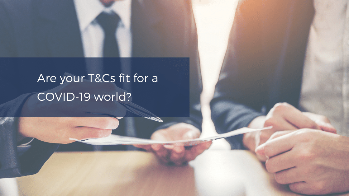 T&Cs fit for a covid-19 world