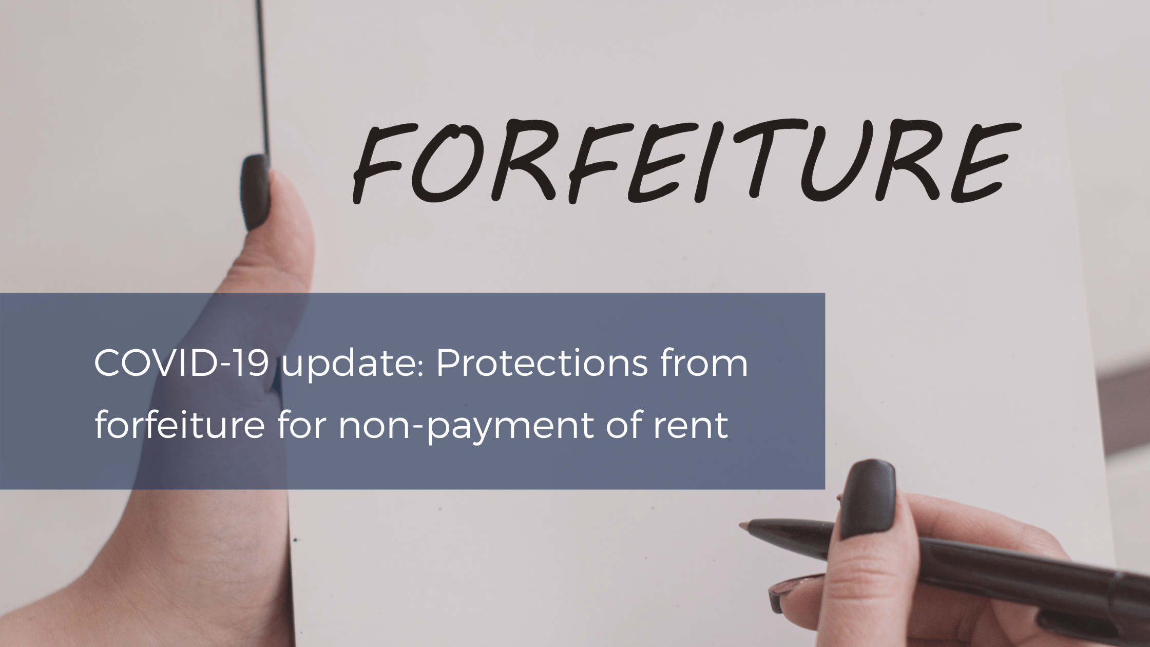 COVID-19 update Protections from forfeiture for non-payment of rent