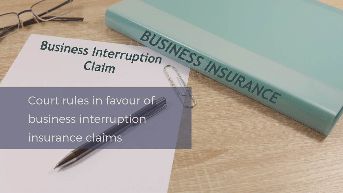 Court rules in favour of business interruption insurance claims