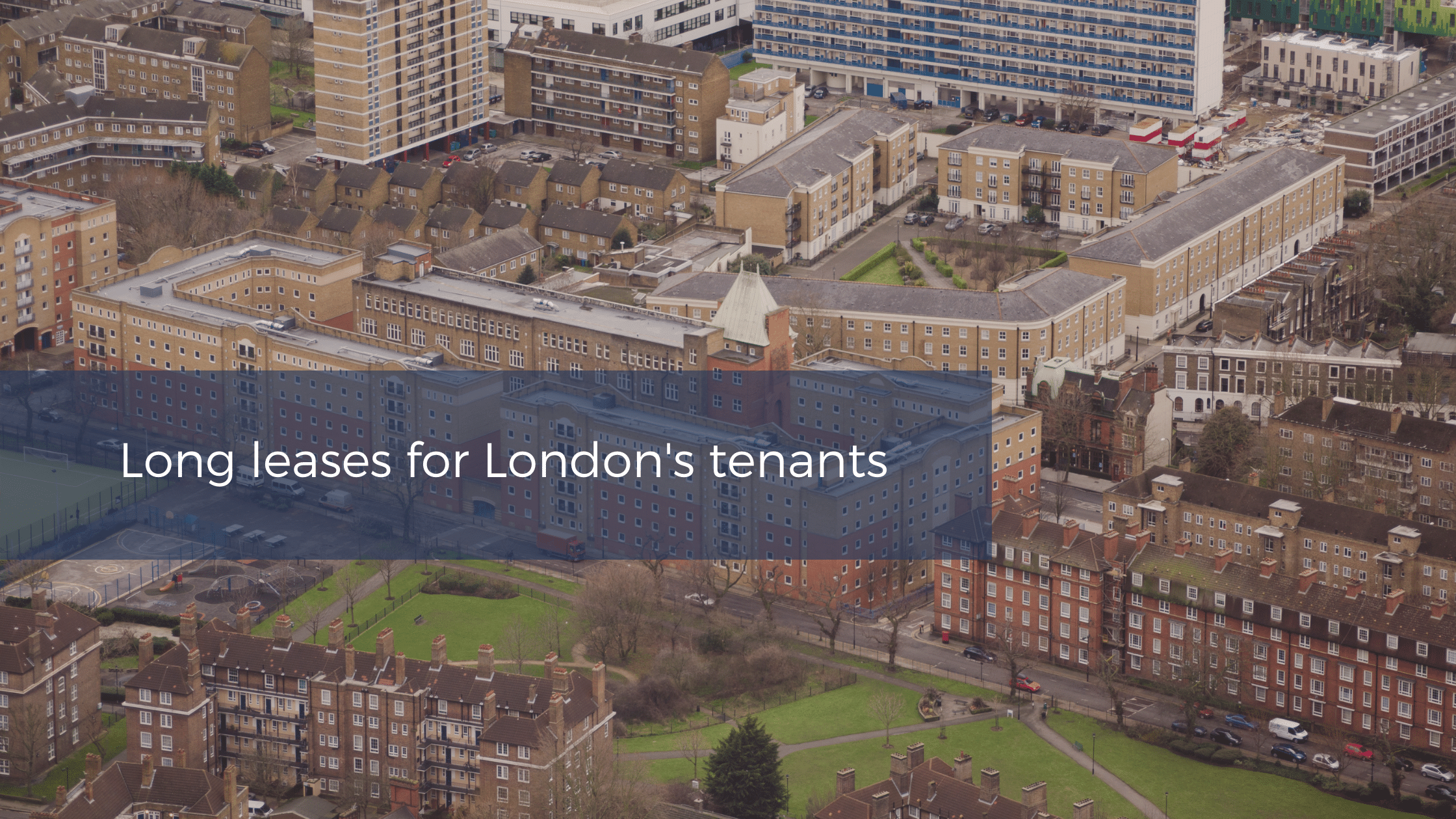 Long Leases For London's Tenants