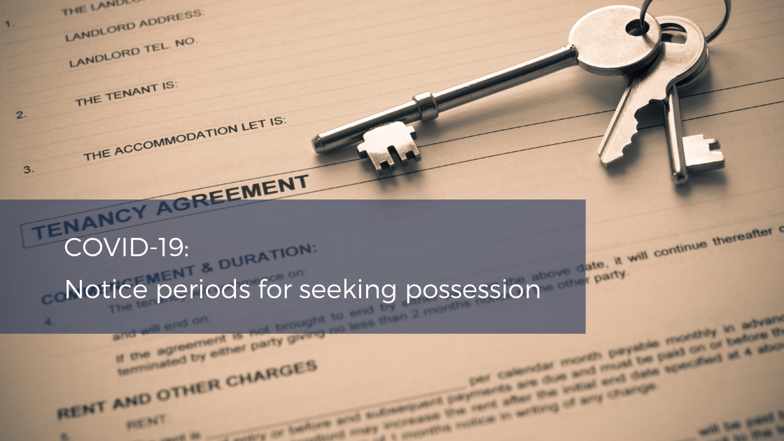 COVID-19: notice periods for seeking possession