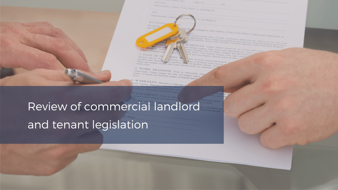 Review of commercial landlord and tenant legislation