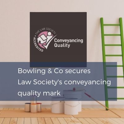 Bowling and Co secures Law Societys conveyancing quality mark
