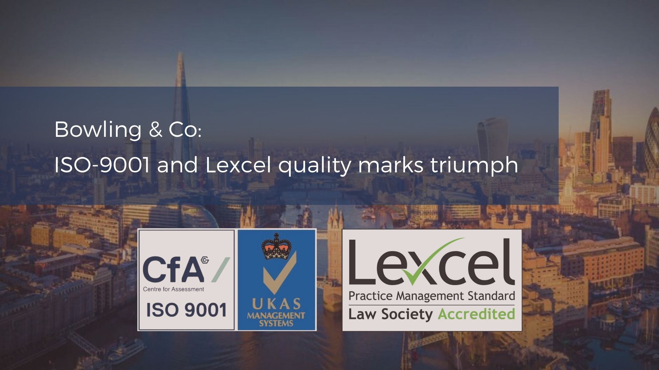 Bowling & Co achieve ISO-9001 and Lexcel quality mark accreditation
