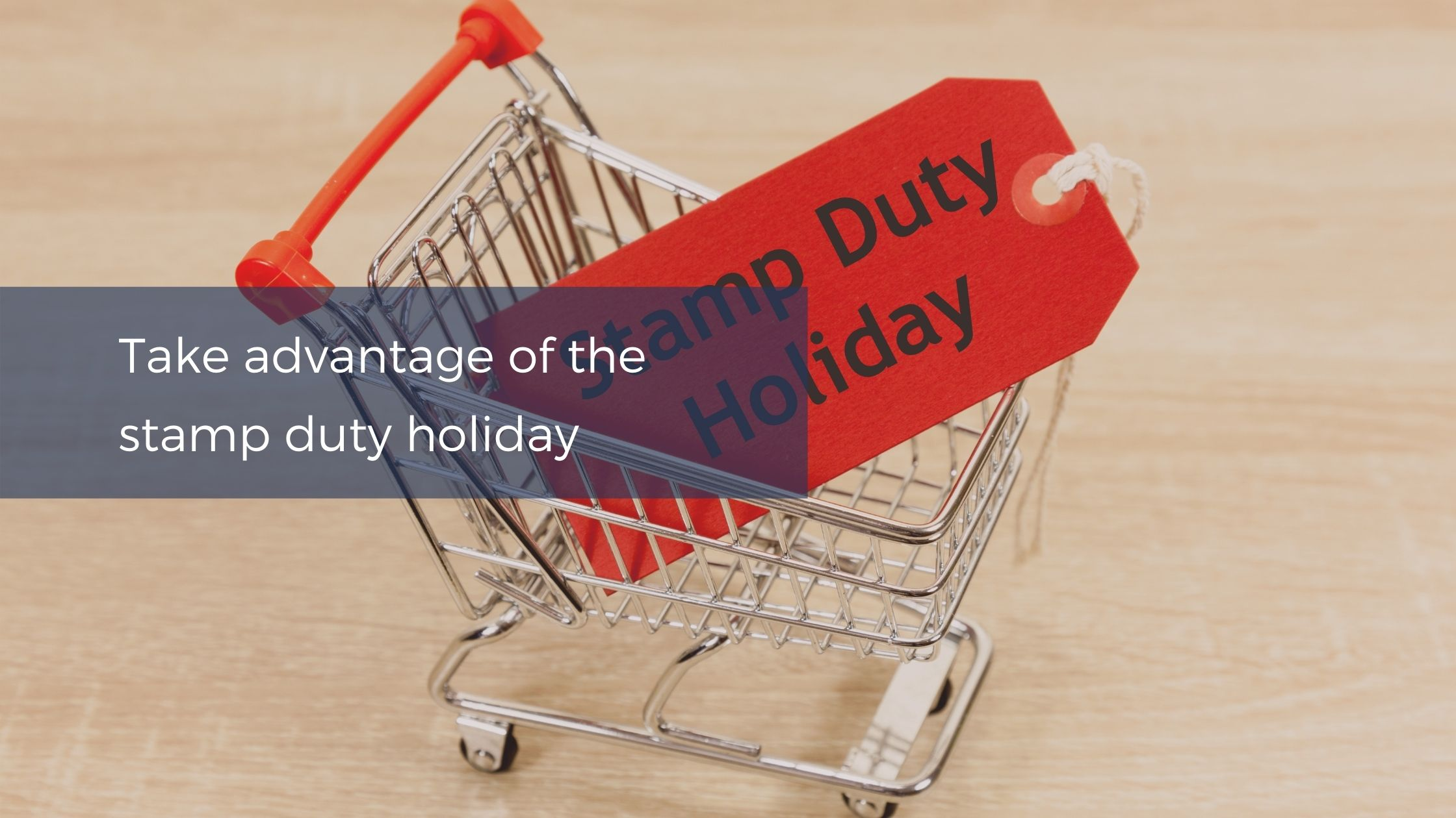 Take advantage of the stamp duty holiday