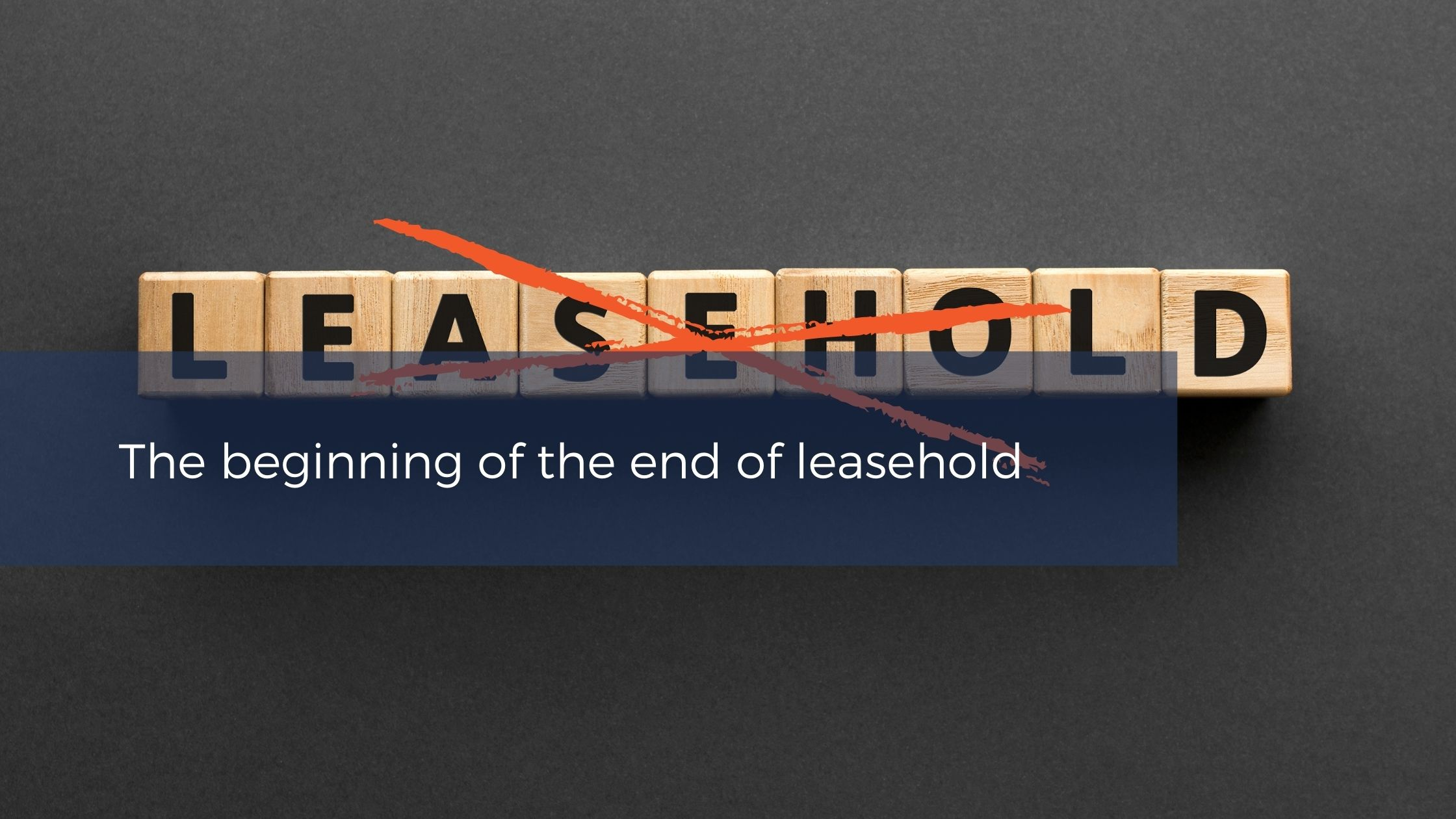 The beginning of the end of leasehold