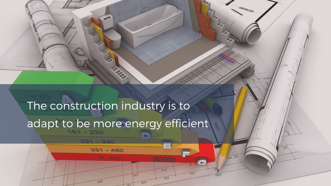 Energy efficient construction industry
