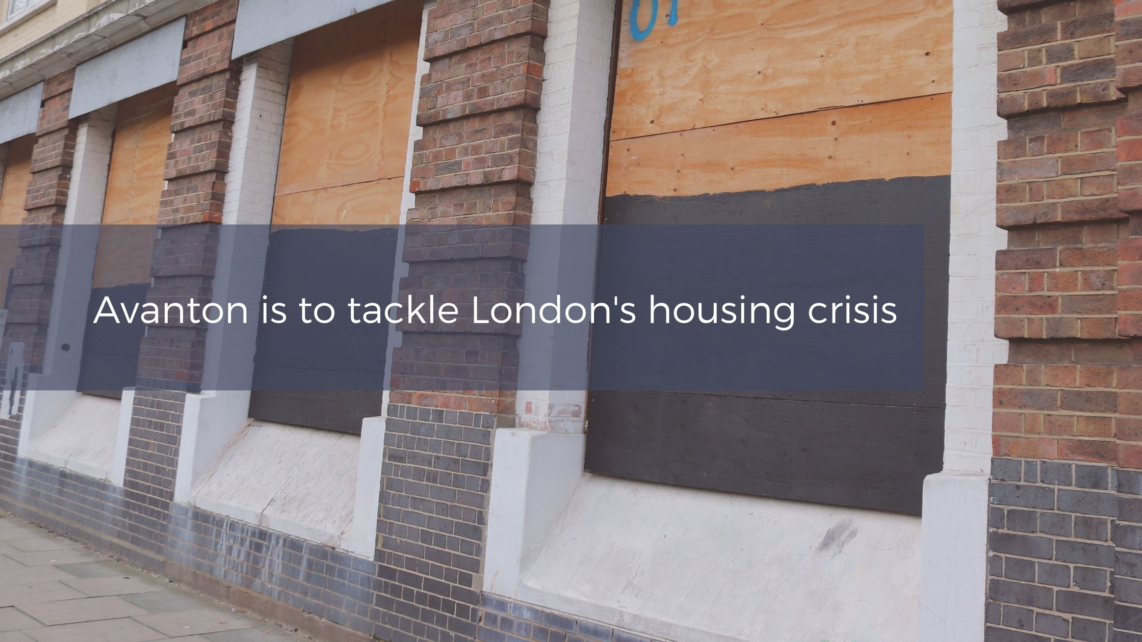 Avanton is to tackle London's housing crisis