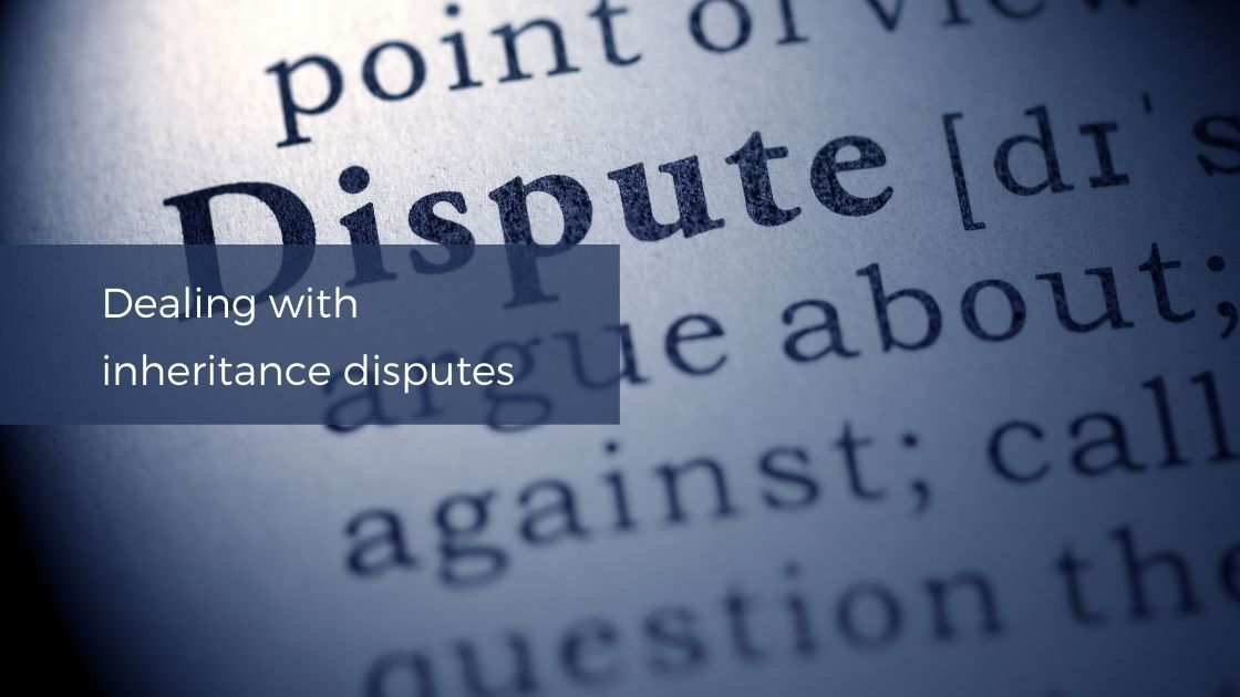 Blog: Dealing With Inheritance Disputes
