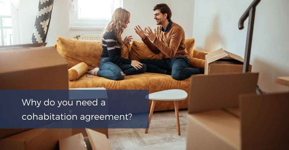 Blog: Why Do You Need A Cohabitation Agreement?