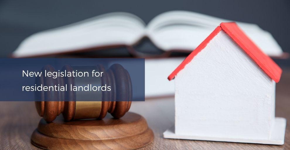 New Legislation For Residential Landlords